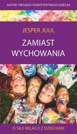 Jesper-Juul-Zamiast-wychowania-O-sile-relacji-z-dzieckiem-książka