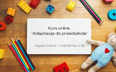 """Kurs online """"Adaptacja doprzedszkola"""" – edycja zepidemią wtle"""